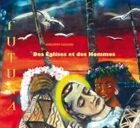 Des églises et des Hommes - Dernier voyage à Futuna
