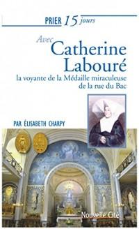 Prier 15 Jours avec Catherine Laboure Ned
