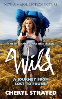 Wild. Film Tie-In : A Journey from Lost to Found