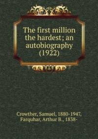 The first million the hardest; an autobiography (1922)
