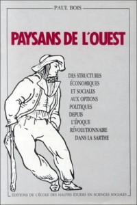 Paysans de l'Ouest.. Des structures économiques et sociales aux options politiques depuis l'époque révolutionnaire dans la Sarthe