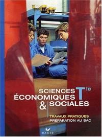 Sciences économiques et sociales Tle : Travaux pratiques