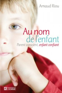 Au nom de l'enfant : Parent conscient, enfant confiant