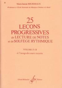 25 leçons progressives delecture de notes et de solgège rythmique. Volume 4b à l'usage des cours moyens