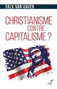 Christianisme contre capitalisme ? : L'économie selon Jésus-Christ