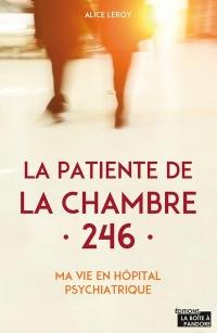 La patiente de la chambre 246 : Ma vie en clinique psychiatrique