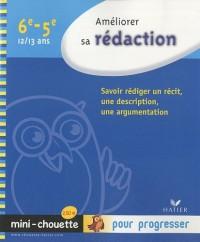 Mini-chouette Améliorer sa rédaction 6e/5e 12/13 ans : Savoir rédiger un récit, une description, une argumentation
