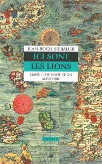 Ici sont les lions : Manuel de navigation aléatoire