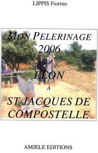 Mon Pelerinage de Leon a Saint Jacques de Compostelle