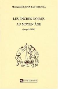 Les encres noires au Moyen Age (jusqu'à 1600)
