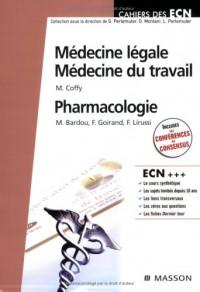 Médecine légale - Médecine du travail - Pharmacologie