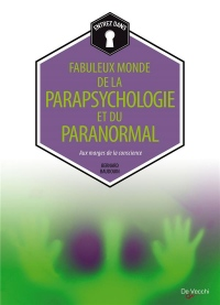 Le monde fabuleux de la parapsychologie et du paranormal