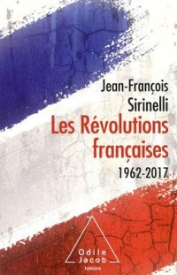 Les Révolutions françaises: 1962-2017