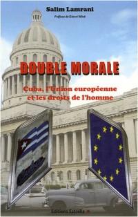 Double morale : Cuba, l'Union européenne et les droits de l'homme