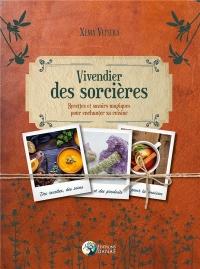 Le Vivendier des sorcières : Recettes et savoirs magiques pour enchanter sa cuisine