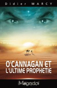 O'cannagan et l'ultime prophétie