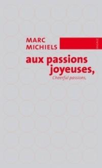 Aux passions joyeuses