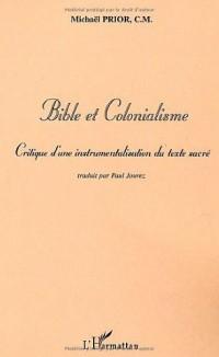 Bible et colonialisme : Critique d'une instrumentalisation du texte sacré