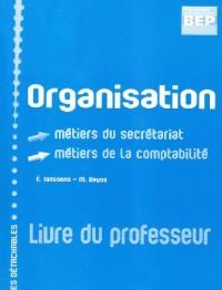 Organisation BEP 2e Pro métiers du secrétariat/comptabilité : Livre du professeur