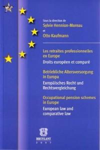 Les retraites professionnelles d'entreprise en Europe : Droits européen et comparé