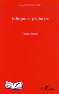 Ethique et pédiatrie : Témoignage