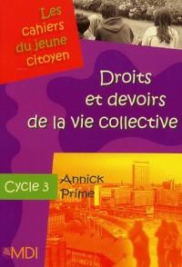 Droits et devoirs de la vie collective Cycle 3 : Les cahiers du jeune citoyen