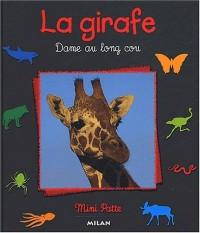 La girafe. Dame au long cou