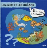 Les Mers et les Océans Dis Moi Pourquoi