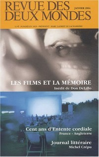 Revue des deux Mondes, N° Janvier 2004 : Les films et la mémoire, inédit de Don DeLillo