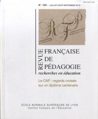 Revue Française de Pedagogie, N 180/2012. le Cap : Regards Croisés Su R un Diplome Centenaire