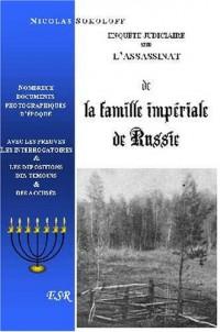 Enquete Judiciaire Sur L'assassinat De La Famille Imperiale Russe.