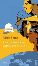 La Colonisation expliquée à tous [Poche]