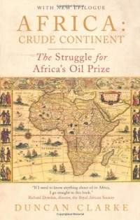 Africa: Crude Continent: The Struggle for Africa's Oil Prize