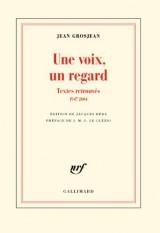 Une voix, un regard : Textes retrouvés (1947-2004)