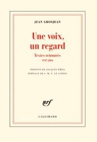 Une voix, un regard: Textes retrouvés (1947-2004)