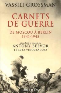 Carnets de guerre : De Moscou à Berlin 1941-1945