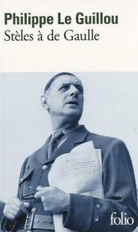 Stèles à de Gaulle : Suivi de Je regarde passer les chimères