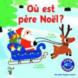 Où est père Noël?: 7 sons à écouter, 6 volets à soulever