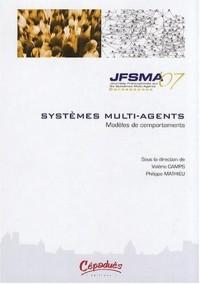 Journées francophones sur les systèmes multi-agents : Modèles de comportements - Actes des JFSMA'07, 17-19 octobre 2007, Carcassonne