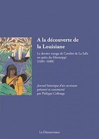 À la découverte de la Louisiane, Le dernier voyage de Cavelier de La Salle en quête du Mississippi (1684 - 1688)