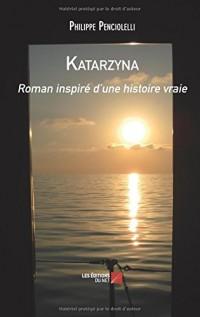 Katarzyna: Roman inspiré d'une histoire vraie