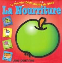 Premier dictionnaire de bébé : La Nourriture