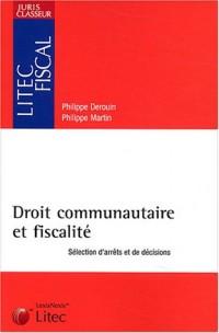 Juris classeur : Droit communautaire et fiscalité (ancienne édition)
