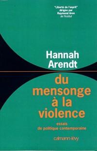Du mensonge à la violence: Essais de politique contemporaine