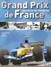 Grand Prix de France : Un siècle en histoires