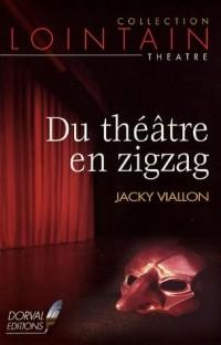 Du théâtre en zigzag
