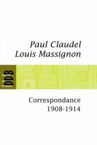 Correspondance Claudel Massignon 1908-1914