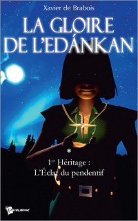 La gloire de l'Edankan, Tome 1 : 1e Héritage : L'Eclat du pendentif