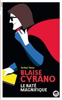 Blaise Cyrano, le raté magnifique