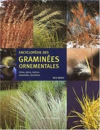 Encyclopédie des graminées ornementales : Carex, joncs, restios, massettes, bambous